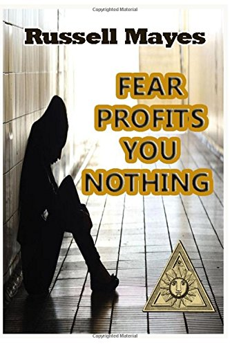 Fear Profits Nothing Russell Mayes