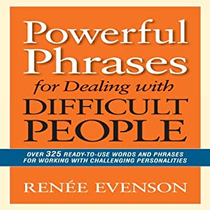 Powerful Phrases for Dealing with Difficult People Audiobook