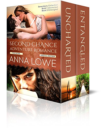 Second Chance Adventure Romance: Special Two Book Edition: Uncharted & Entangled (Serendipity Adventure Romance) by [Lowe, Anna]