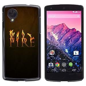 Be Good Phone Accessory // Dura Cáscara cubierta Protectora Caso Carcasa Funda de Protección para LG Google Nexus 5 D820 D821 // Fire Symbol Quote Slogan Passion Fairytale