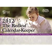 The Redleaf Calendar-KeeperTM 2012: A Record-Keeping System for Family Child Care Professionals (Redleaf Business Series)