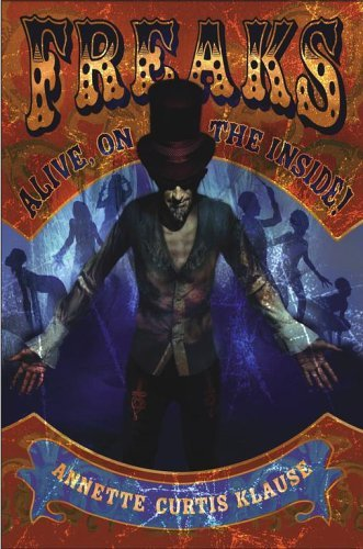 Download By Annette Curtis Klause - Freaks: Alive, on the Inside! (2006-01-16) [Hardcover] PDF