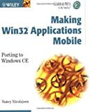 Making Win32 Applications Mobile, Nancy Nicolaisen, 0471216186