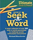 img - for Ultimate Grab A Pencil Book of Seek-A-Word book / textbook / text book