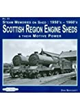 Steam Memories on Shed: Scottish Region Engine Sheds: 23: And Their Motive Power 1950's-1960's by Beecroft, Don (2011) Paperback