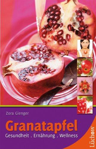 Granatapfel: Gesundheit. Ernährung. Wellness