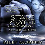 Stare Her Down: Stare Down, Book 2 | Riley Murphy