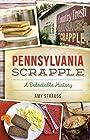 Pennsylvania Scrapple: A Delectable History (American Palate)