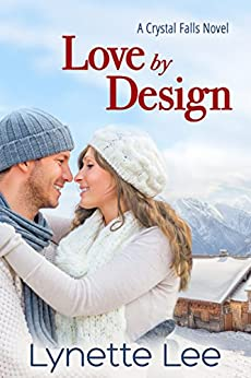 Love by Design (Crystal Falls Book 1) by [Lee, Lynette]