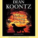 The Darkest Evening of the Year Audiobook by Dean Koontz Narrated by Kirsten Kairos