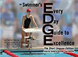 The EDGE: The Swimmer's Every Day Guide to Excellence