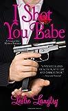 I Shot You Babe, Leslie Langtry, 0843962917