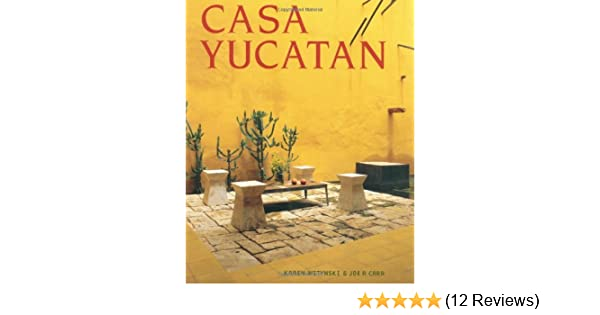 Casa Yucatan (pb): Joe P. Carr, Karen Witynski: 9781423601067 ... on beautiful jungle, thailand jungle, scooter's jungle, veracruz jungle, puerto rican jungle, quintana roo jungle, belize jungle, tulum jungle, bahamas jungle, puerto vallarta jungle, south africa jungle, cambodia jungle, wretched jungle, brazilian jungle, cancun jungle, real jungle, cenotes in jungle, mexico jungle, indoor jungle, hawaiian jungle,