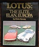 Lotus : The Elite, Elan, Europa, Harvey, Chris, 0902280856