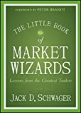 The Little Book of Market Wizards: Lessons from the Greatest Traders
