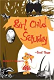 Girl Child Saturday, Richard T. Manners, 0595224210