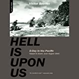 Front cover for the book Hell Is Upon Us: D-Day in the Pacific--Saipan to Guam, June-August 1944 by Victor Brooks