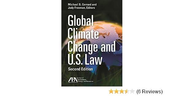Global Climate Change And U S Law Michael B Gerrard 9781590318164 Amazon Com Books