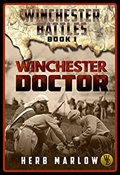 Winchester Battles Series, Book 1: Winchester Doctor by [Marlow, Herb]
