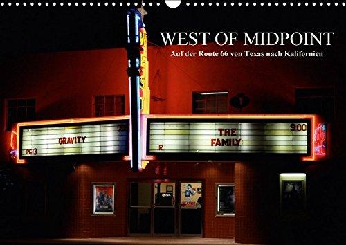 West of Midpoint (Wandkalender 2018 DIN A3 quer): Auf der Route 66 von Texas nach Kalifornien (Monatskalender, 14 Seiten ) (CALVENDO Orte) [Kalender] [Apr 01, 2017] und Udo Klinkel, Ellen