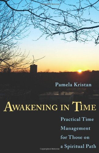 Awakening in Time: Practical Time Management for Those on a Spiritual Path