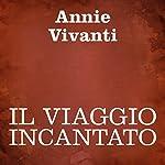 Il viaggio incantato [The Enchanted Journey] | Annie Vivanti