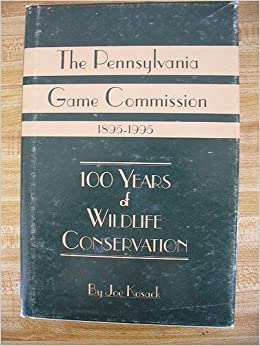 The Pennsylvania Game Commission, 1895-1995: 100 years of