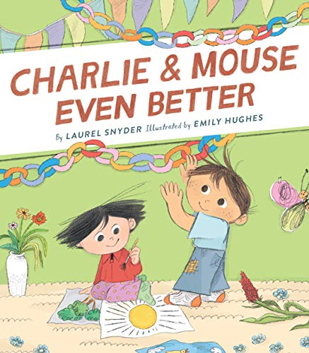 Charlie & Mouse Even Better: Book 3 in the Charlie & Mouse Series (Beginning Chapter Books, Beginning Chapter Book Series, Funny Books for Kids, Kids Book Series) ()