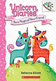 Bo's Magical New Friend: A Branches Book (Unicorn Diaries