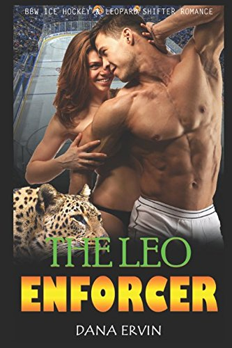 The Leo Enforcer: BBW Ice Hockey and Leopard Shifter Romance