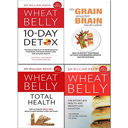 William Davis Collection 4 Books Set (Wheat Belly,Wheat Belly Total Health [Hardcover],Wheat Belly 10-Day Detox,No Grain, Smarter Brain Body Diet Cookbook)