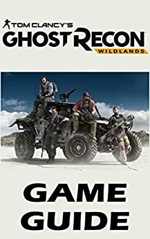 ghost recon wildlands strategy guide pdf