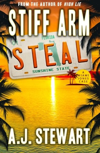 Stiff Arm Steal (Miami Jones Florida Mystery Series) (Volume 1)