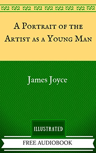 A Portrait of the Artist as a Young Man: The Original Classics - Illustrated - Portraits Oxford
