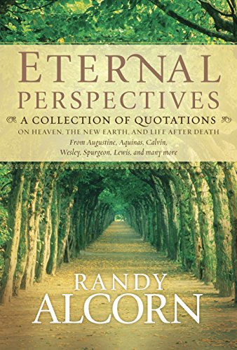 Eternal Perspectives A Collection Of Quotations On Heaven The New