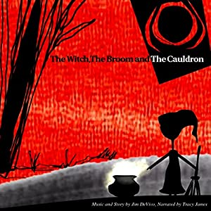 The Witch, the Broom and the Cauldron Audiobook