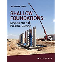 Shallow Foundations: Discussions and Problem Solving (English Edition)