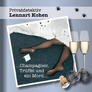 Champagner, Trüffel und ein Mord (Privatdetektiv Lennert Kohen) Hörbuch