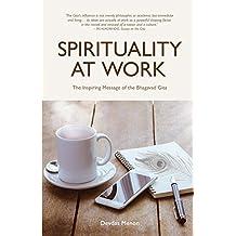 Spirituality At Work: The Inspiring Message Of The Bhagavad Gita