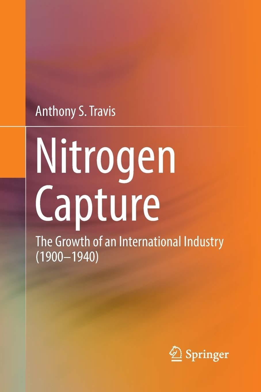 Nitrogen Capture: The Growth of an International Industry (1900–1940)