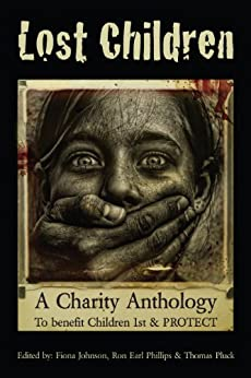 The Lost Children: A Charity Anthology by [Rohrbacher, Chad, Brazill, Paul D, Veste, Luca, Beighley, Lynn, Bellamy, Seamus, Hoffs, Gill, Lelievre, Benoit]