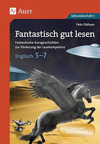 Fantastisch gut lesen Englisch 5-7: Neue Kurztexte zur Förderung der Lesekompetenz (5. bis 7. Klasse)