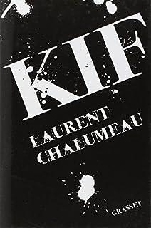 Kif, Chalumeau, Laurent