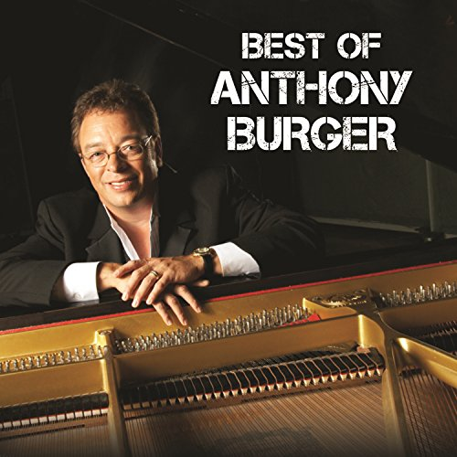 Anthony Burger Music (Best Of Anthony Burger (Live))