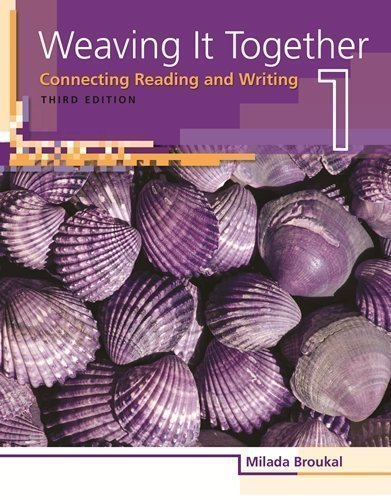Weaving It Together 1: Connecting Reading and Writing 3rd (third) Edition by Broukal, Milada [2009]