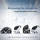 Reinventing the Automobile: Personal Urban Mobility for the 21st Century (MIT Press)