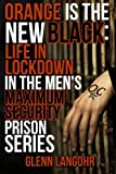 img - for Orange Is The New Black: Life In Lockdown In The Men's Maximum Security Prison (Life in Lockdown (4 Books)) book / textbook / text book