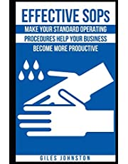 Effective SOPs: Make Your Standard Operating Procedures Help Your Business Become More Productive