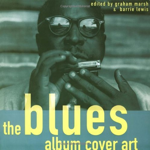 (The Blues Album Cover Art by Graham Marsh (Editor) › Visit Amazon's Graham Marsh Page search results for this author Graham Marsh (Editor), Barrie Lewis (Editor) (15-Nov-1995))