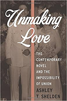 'WORK' Unmaking Love: The Contemporary Novel And The Impossibility Of Union (Literature Now). Buses Almost nombreux supports releve